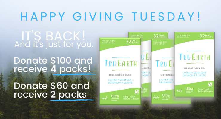 Giving Tuesday 2019 - A Special Gift! TruEarth-Dizolve Laundry Eco-strips