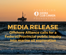 Offshore Alliance calls for a Federal/Provincial public inquiry into marine oil exploration
